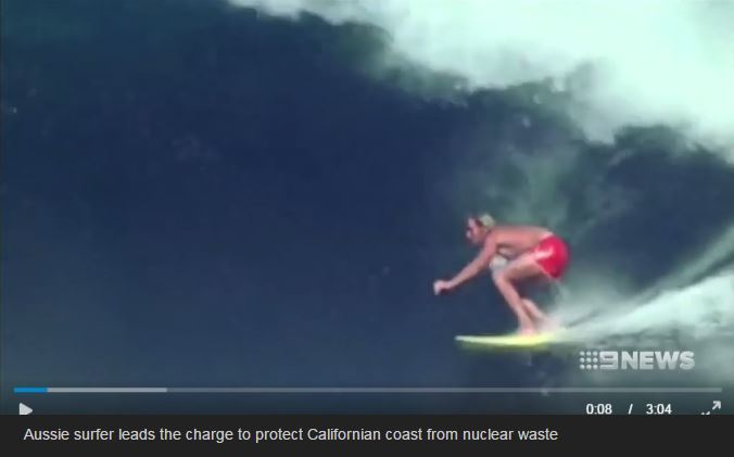 Video Snap-Aussie Surfer Leads The Charge To Protect Californian Coast From Nuclear Waste.JPG